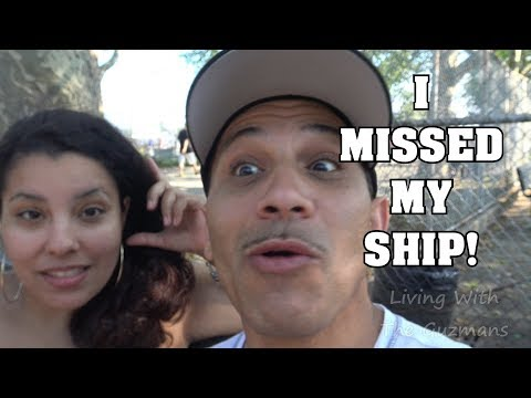 I MISSED MY SHIP!