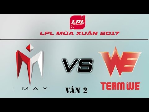 [12.03.2017] WE vs IM [LPL Xuân 2017][Ván 2]