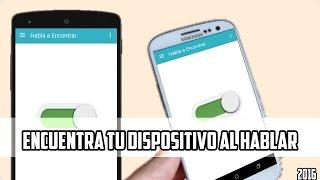 Encontrar Tú Dispositivo Al Hablar | Speak To Find | 2016