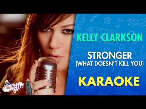 Kelly Clarkson – Stronger (What Doesn't Kill You) Karaoke | CantoYo