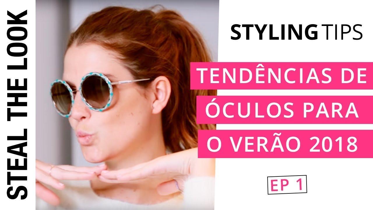 Tendências de Óculos para o Verão 2018   Steal The Eyewear - Ep. 01 ... 45996b04ab