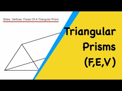 Triangular Prisms, How To Work Out The Sides, Vertices, Faces Of A Triangular Prism