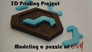 3D Printing Project - Puzzle of Evil