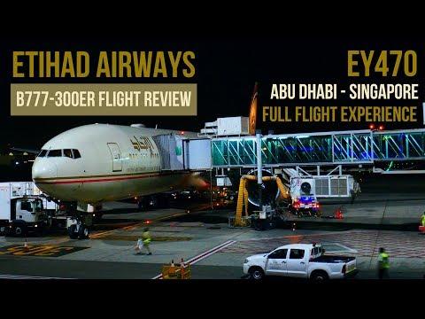 ETIHAD AIRWAYS FLIGHT REVIEW   B777-300ER   EY470   ABU DHABI TO SINGAPORE