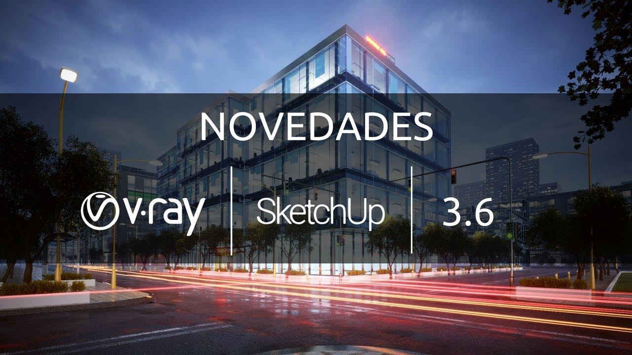 VRay 3 6 para SketchUp - Íscar Software de Arquitectura