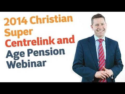 2014 Christian Super Centrelink and Age Pension Webinar