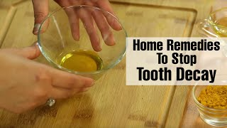 2 Best Natural Home Remedies For TOOTH DECAY TREATMENT