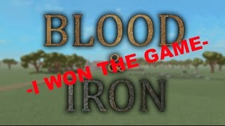 Roblox Blood & Iron #1 -I WON THE GAME-