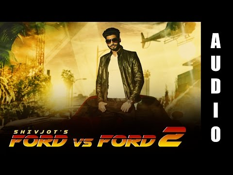 Ford Vs Ford 2 | Shivjot | Official Full Audio | New Punjabi Songs 2016