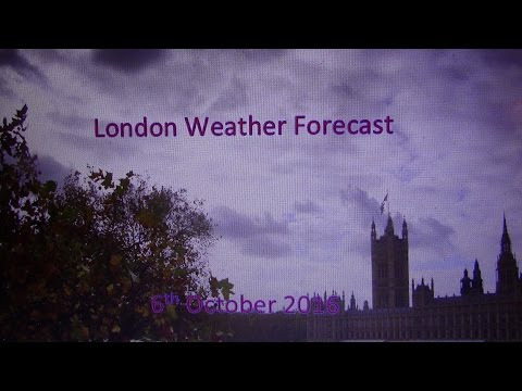 London UK Weather Forecast - 6th October 2016