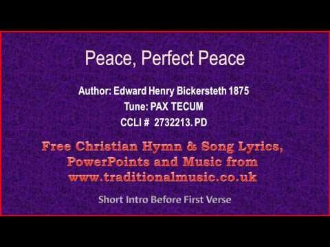 Peace Perfect Peace(Bickersteth) - Hymn Lyrics & Orchestral Music