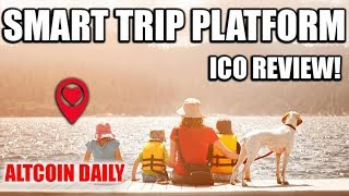 REVOLUTIONIZE THE TRAVEL INDUSTRY!!!  Smart Trip Platform ICO Review!  [WHITEPAPER WALK-THROUGH]