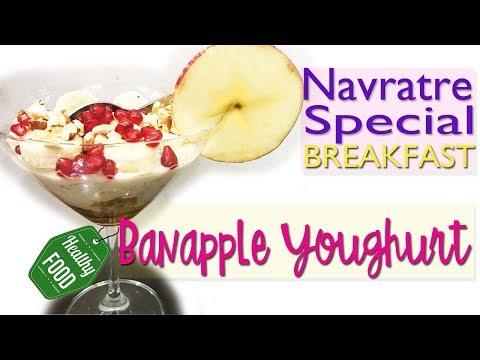 Navratre Special Breakfast- Banapple Yoghurt | Healthy Food |