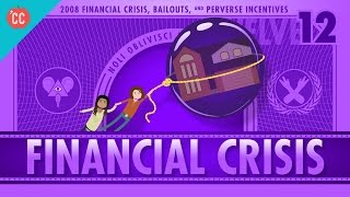 The 2008 Financial Crisis: Crash Course Economics #12