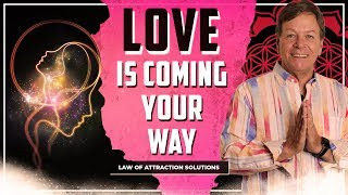 3 Signs Love is Coming Your Way - Attract Your Soulmate