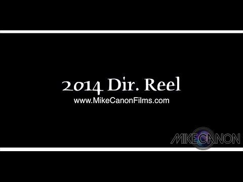 MikeCanonFilms 2014 Directors Reel