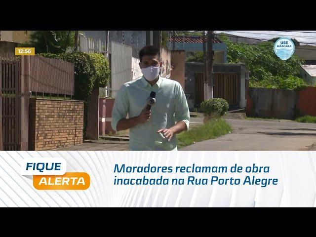Moradores reclamam de obra inacabada na Rua Porto Alegre, no bairro do Farol