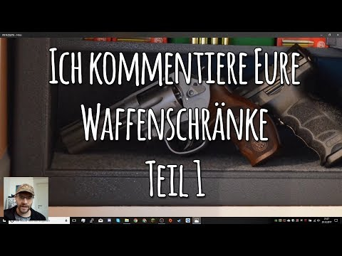 TEIL 1: Ich kommentiere Bilder von euren Waffenschränken!