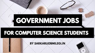 Government Job opportunities for Computer Science Students