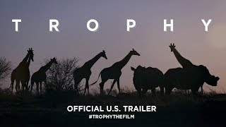 Trophy (2017) | Official U.S. Trailer HD