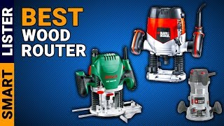 Top 7 Best Wood Routers (2019) - Reviews & Buying Guide