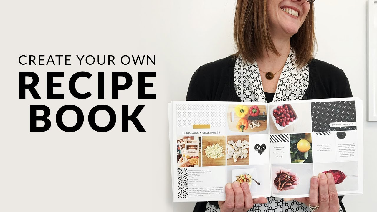 creating a personalized recipe book youtube