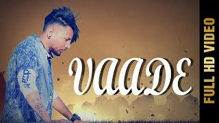 VAADE (FULL HD) | VJAY GILL | LATEST PUNJABI SONGS 2018 | AMAR AUDIO
