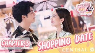 อิทธิ​RichแฟนDay : Chapter​ Three​ Shopping Date @ Central