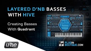 HIVE Synth Plugin - Making Layered DnB Basses - With Quadrant