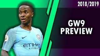 GAMEWEEK 9 PREVIEW - SALAH AND MANE ISSUES! STERLING AN OPTION?  #FPL 2018/2019!