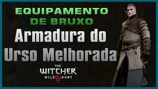 Equipamento de Bruxo: Armadura do Urso Melhorada Localização - The Witcher 3