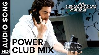 Power (Club Mix) | Full Audio Song | Aa Dekhen Zara | Bipasha Basu & Neil Nitin Mukesh