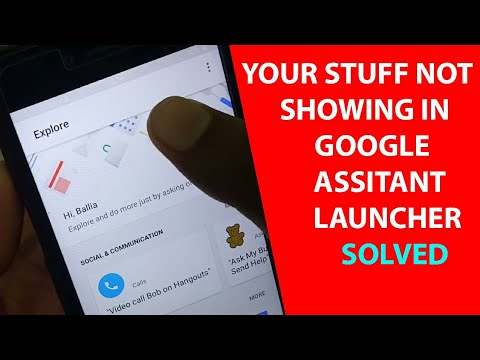 Your Stuff Not Showing In Google Assistant Launcher Solution
