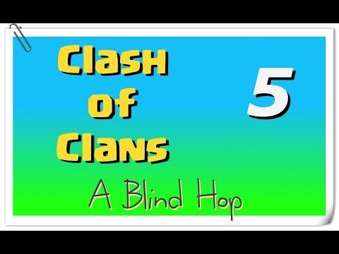 A Blind Hop - Clash of Clans - Part 5 (Done)