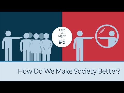 How Do We Make Society Better? Left vs. Right #5