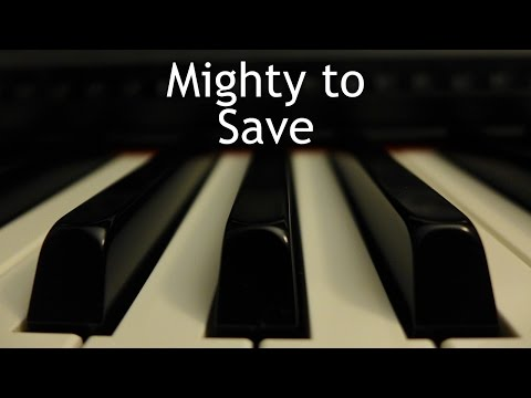 Mighty To Save - Piano Instrumental Cover With Lyrics