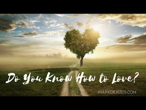 Do You Know How to Love?