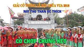 Cờ Chớp   Chung Kết Chùa Vua Xuân 2018   Phạm Quốc Hương   VS   Chu Tuấn Hải  