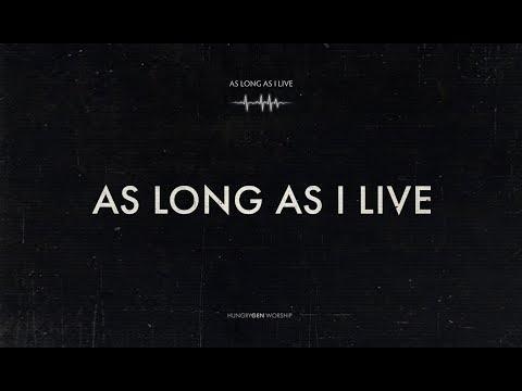 As Long As I Live | HungryGen Worship