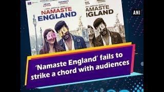 'Namaste England' fails to strike a chord with audiences - Bollywood N