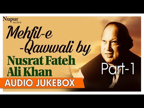 Mehfil E Qawwali By Nusrat Fateh Ali Khan | Best Collection Of Qawwali Songs | Nupur Audio