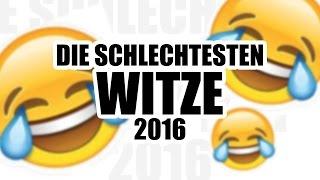 DIE SCHLECHTESTEN WITZE 2016