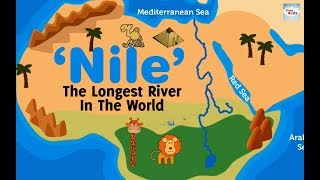 'Nile' - Know About The World's Longest River| Animated Geographical Facts for Kids | Longest River