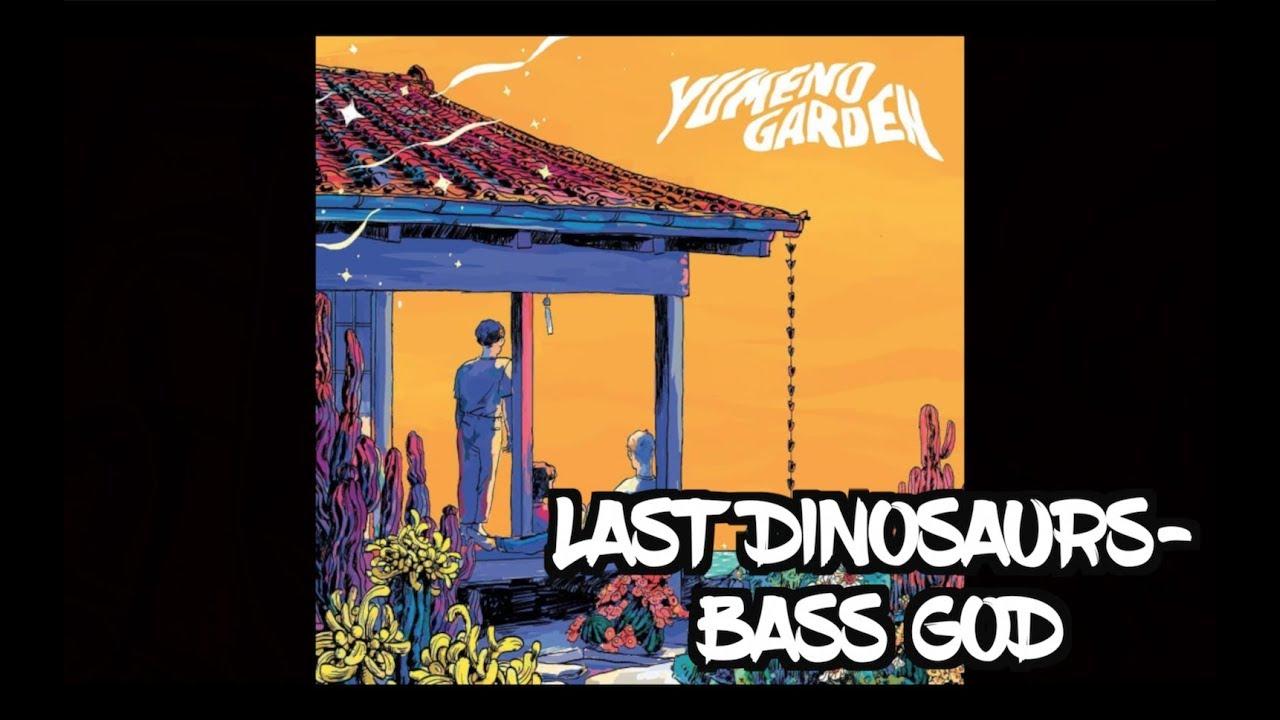Last Dinosaurs- Bass God [Lyrics]