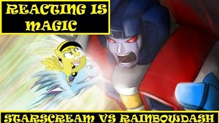 Reacting Is Magic: Starscream Vs. Rainbow Dash Death Battle Reaction
