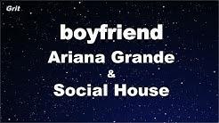 boyfriend - Ariana Grande, Social House Karaoke 【No Guide Melody】 Instrumental