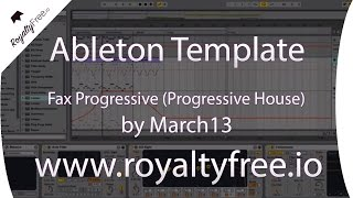 Ableton Live Progressive House Template - Fax Progressive by March13 www.royaltyfree.io