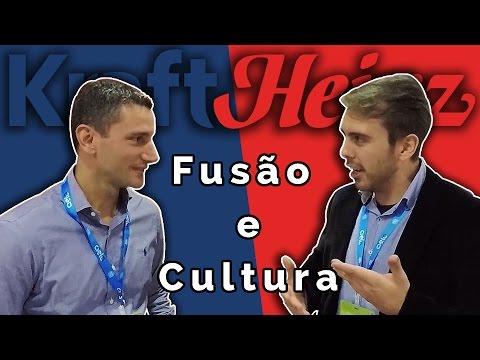 Entrevista com Vice-Presidente da Kraft Heinz | Fusão e Cultura