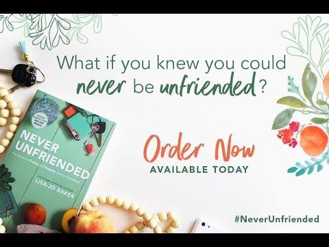 Never Unfriended by Lisa-Jo Baker