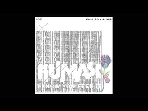 Kumasi - I Know (You Feel It) EXCERPT Mp3